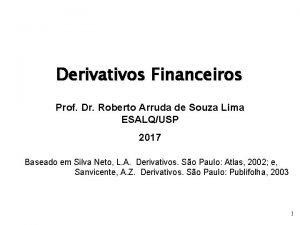 Derivativos Financeiros Prof Dr Roberto Arruda de Souza