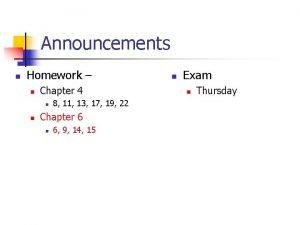 Announcements n Homework n Chapter 4 n n