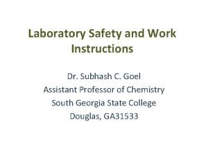 Laboratory Safety and Work Instructions Dr Subhash C