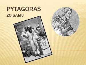 PYTAGORAS ZO SAMU KTO cca 580 496 pred