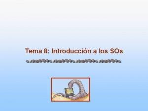 Tema 8 Introduccin a los SOs Introduccin a