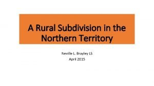 A Rural Subdivision in the Northern Territory Neville