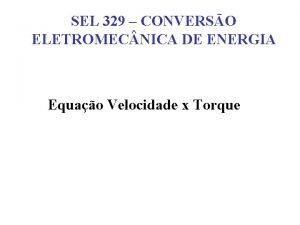 SEL 329 CONVERSO ELETROMEC NICA DE ENERGIA Equao