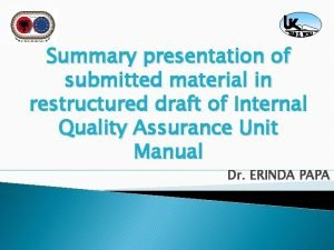 Summary presentation of submitted material in restructured draft