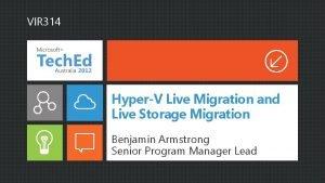 VIR 314 HyperV Live Migration and Live Storage