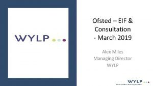 Ofsted EIF Consultation March 2019 Alex Miles Managing