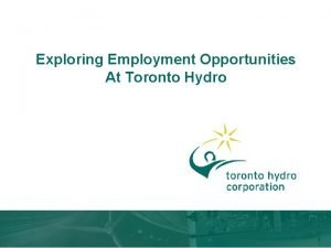 Exploring Employment Opportunities At Toronto Hydro About Toronto