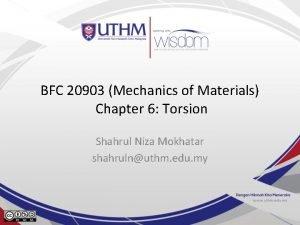 BFC 20903 Mechanics of Materials Chapter 6 Torsion