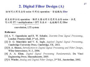 2 Digital Filter Design A noise operation filter