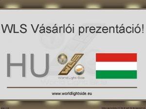 WLS Vsrli prezentci HU www worldlightside eu 2019