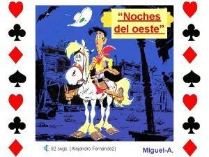 Noches del oeste 92 segs Alejandro Fernndez MiguelA