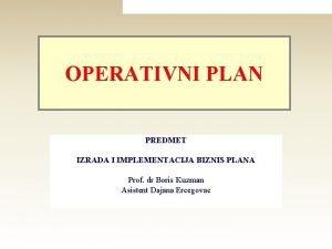 OPERATIVNI PLAN PREDMET IZRADA I IMPLEMENTACIJA BIZNIS PLANA