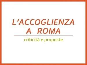 LACCOGLIENZA A ROMA criticit e proposte sbarchi 136000