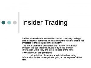 Insider Trading Insider information is information about company