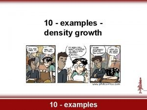 10 examples density growth 10 examples different load