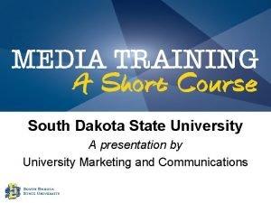 South Dakota State University A presentation by University