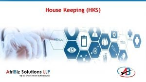 House Keeping HKS House Keeping System One of