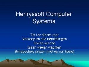 Henryssoft Computer Systems Tot uw dienst voor Verkoop