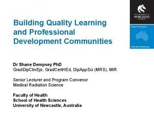 Building Quality Learning and Professional Development Communities Dr