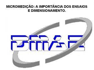 MICROMEDIO A IMPORT NCIA DOS ENSAIOS E DIMENSIONAMENTO