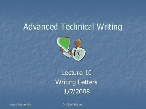 Advanced Technical Writing Lecture 10 Writing Letters 172008
