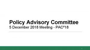 Policy Advisory Committee 5 December 2018 Meeting PAC18