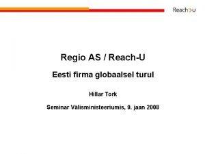 Regio AS ReachU Eesti firma globaalsel turul Hillar