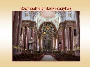 Szombathelyi Szkesegyhz ptst Hefele Menyhrt tervei szerint 1791