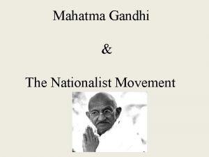 Mahatma Gandhi The Nationalist Movement Early Life Born