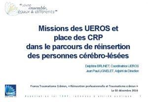 Missions des UEROS et place des CRP dans