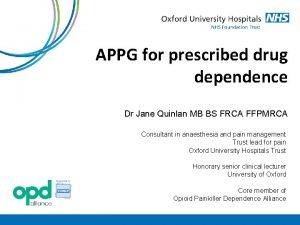 APPG for prescribed drug dependence Dr Jane Quinlan