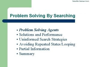 VilaltaEick Uninformed Search Problem Solving By Searching Problem