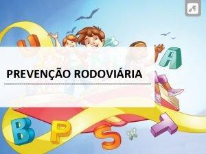 PREVENO RODOVIRIA PREVENO RODOVIRIA CONHEO NORMAS DE PREVENO