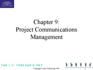Chapter 9 Project Communications Management Copyright Course Technology