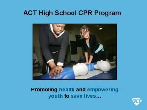 ACT High School CPR Program Promoting health and