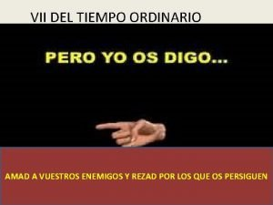 VII DEL TIEMPO ORDINARIO SGUEME YO TE HAR