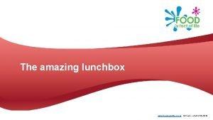 The amazing lunchbox www foodafactoflife org uk Food
