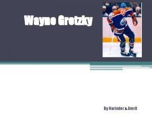 Wayne Gretzky By Harinder Amrit Information Wayne Gretzky