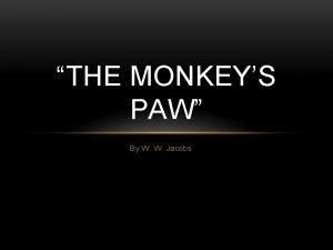 THE MONKEYS PAW By W W Jacobs GET