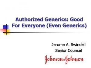 Authorized Generics Good For Everyone Even Generics Jerome