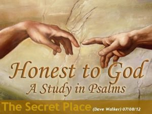 The Secret Place Dave Walker 070812 Psalm 91