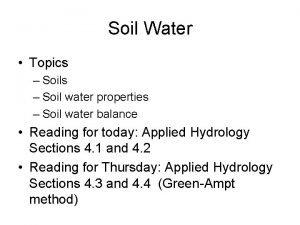 Soil Water Topics Soil water properties Soil water
