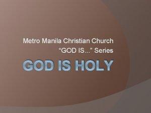 Metro Manila Christian Church GOD IS Series GOD