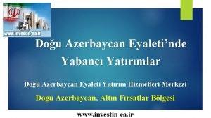 Dou Azerbaycan Eyaletinde Yabanc Yatrmlar Dou Azerbaycan Eyaleti