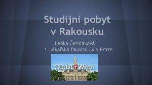Studijn pobyt v Rakousku Lenka ermkov 1 lkask