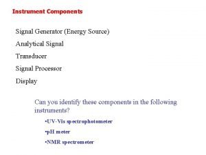 Instrument Components Signal Generator Energy Source Analytical Signal
