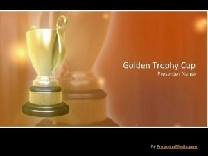 Golden Trophy Cup Presenter Name By Presenter Media