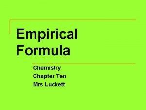 Empirical Formula Chemistry Chapter Ten Mrs Luckett Empirical