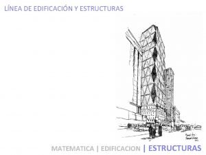 LNEA DE EDIFICACIN Y ESTRUCTURAS MATEMATICA EDIFICACION ESTRUCTURAS