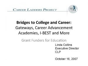 Bridges to College and Career Gateways Career Advancement